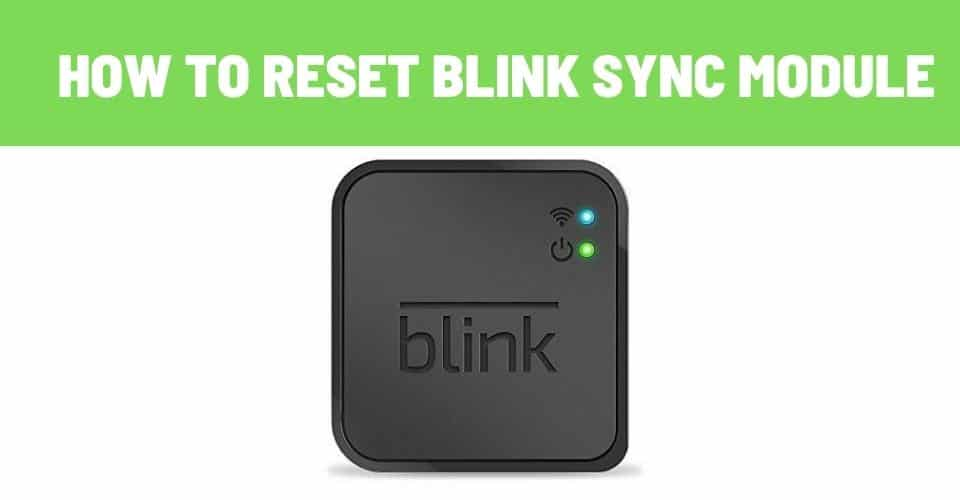 how to reset blink sync module