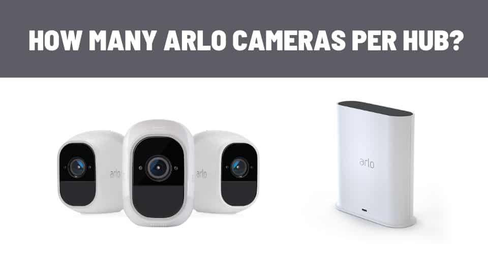how many arlo cameras per hub