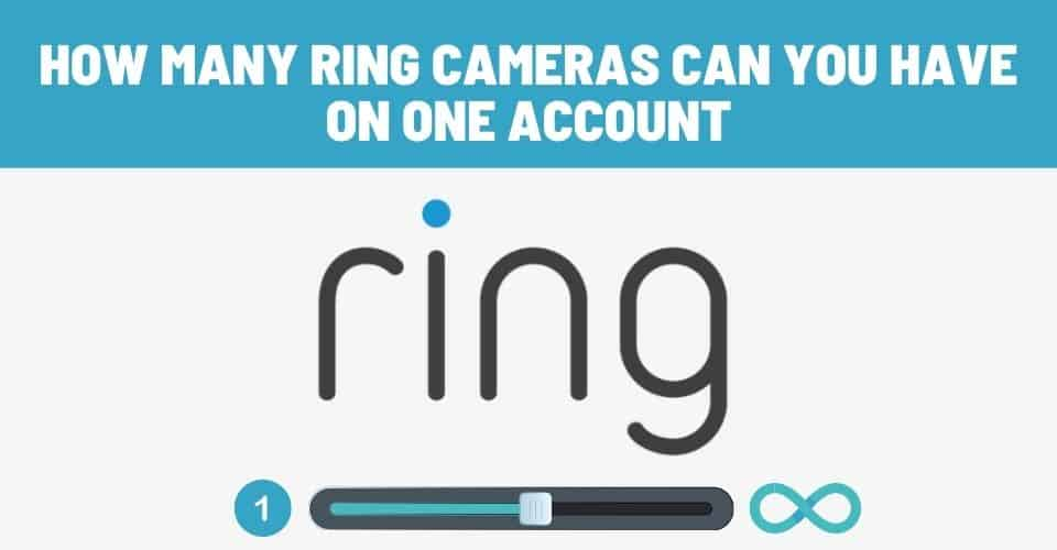 how many ring cameras can you have on one account