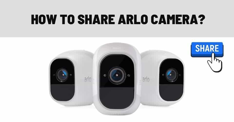 how to share arlo camera