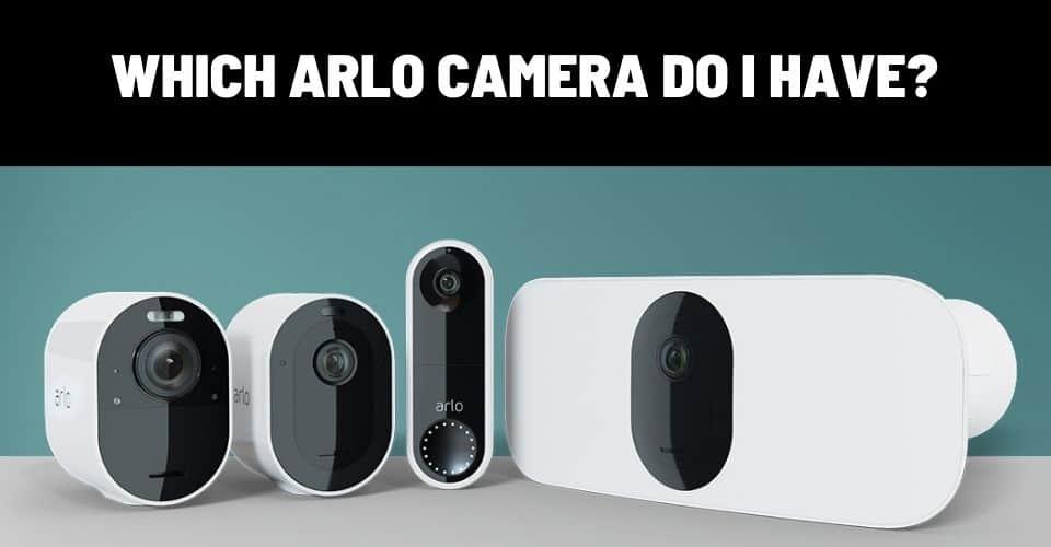 which arlo camera do i have